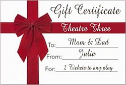 Theatre Three Gift Certificates - The Perfect Gift!