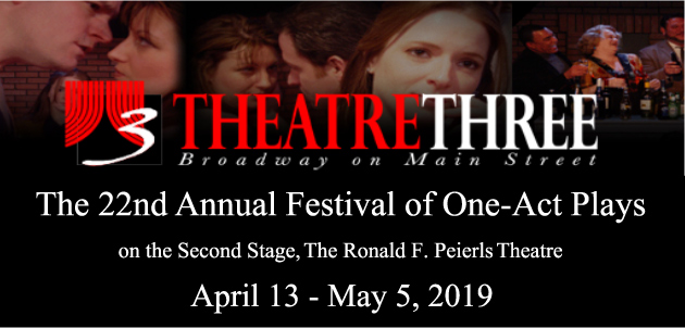 Theatre Three presents The 22nd Annual Festival of One-Act Plays